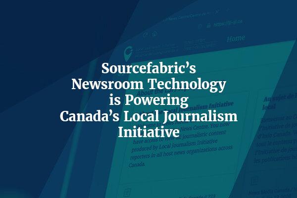 Press Release: Sourcefabric's Newsroom Tec